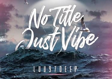 Luu97deep - No Title, Just Vibe EP
