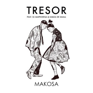 Tresor - Makosa (feat. DJ Maphorisa & Kabza De Small)