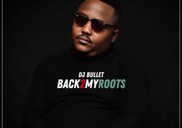 DJ Bullet - Back 2 My Roots (Album)