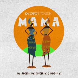 Josiah De Disciple & Boohle - Mama (Da Capo's Touch)