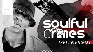 MellowCent - Soulful Crimes EP