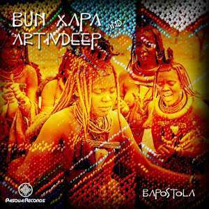 START NOW: Bun Xapa, Artivdeep – Bapostola (Original Mix)