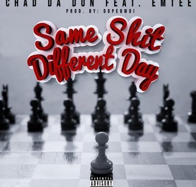 DOWNLOAD MP3 Chad Da Don – Same Shit Different Day Ft. Emtee