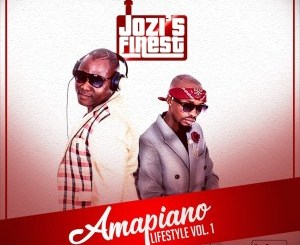 Download Jozi's Finest – Amapiano Lifestyle Vol.1