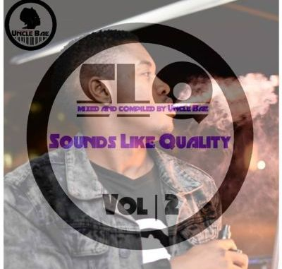 DOWNLOAD Uncle Bae Sounds Like Quality vol 2 Mp3