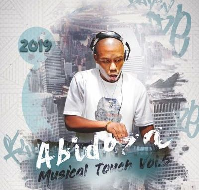 """Abidoza is back with the fifth installment of his successful """"Musical Touch"""" Mixtape series."""