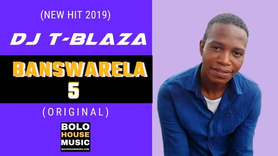 DOWNLOAD DJ T-Blaza – Banswarela 5 MP3 SONG DOWNLOAD