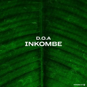 DOWNLOAD D.O.A Inkobe EP Zip MP3 SONG DOWNLOAD