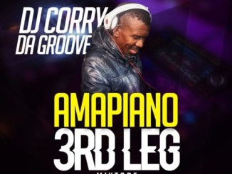 DOWNLOAD DJ Corry Da Groove Amapiano 3rd Leg Mp3 song download