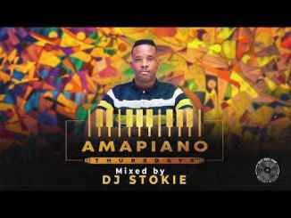 DOWNLOAD DJ Stokie Amapiano Thursdays Mix Mp3 song download