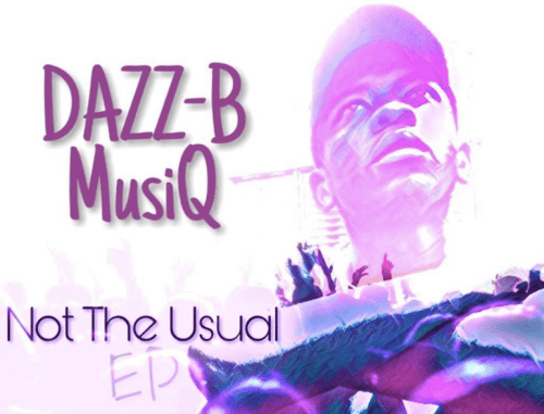 DOWNLOAD DAZZ-B MusiQ Not The Usual Ep Zip MP3 MUSIC DOWNLOAD