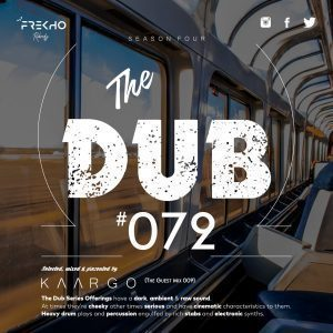 KAARGO – The Dub 72 (Guest Mix 009) Mp3 Download MP3 MUSIC DOWNLOAD