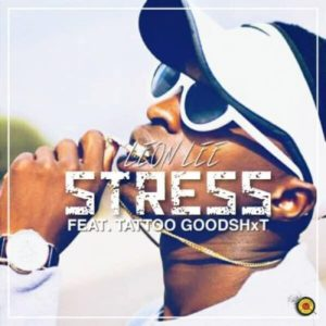 Download Leon Lee – STRESS ft. Tattoo GoodShxt mp3 song