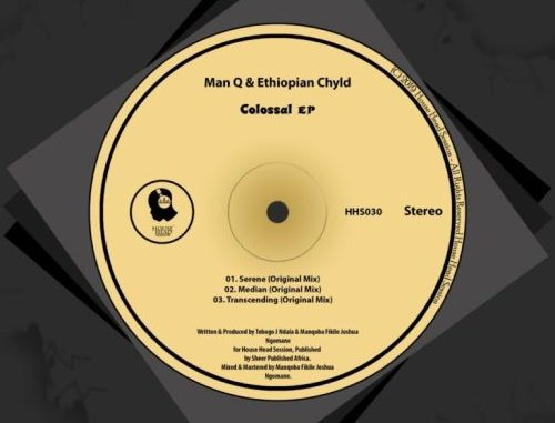 DOWNLOAD Man Q & Ethiopian Chyld Colossal EP Zip mp3 song download