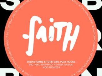Download Sebas Ramis, Tutsi Girl Play House, Kiko Navarro – Faith (Kiko Navarro Remix) Mp3 Download