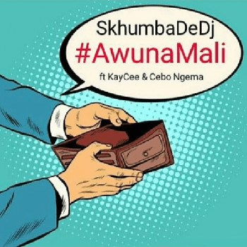 DOWNLOAD Skhumba De DJ – AwunaMali Ft. KayCee & Cebo Ngema MP3 MUSIC