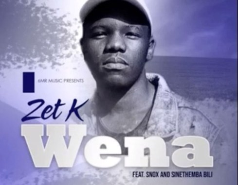DOWNLOAD Zet K Wena Ft. Snox & Sinethemba Bili Mp3 song download