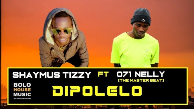 Play Dipolelo By Shaymus Tizzy Ft. 071 Nelly The Master Beat (2019)