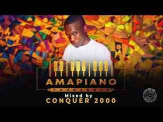 Download Conquer 2000 – Amapiano Thursdays Mix Mp3 song Download amapiano