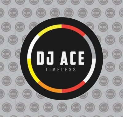 DOWNLOAD DJ Ace Timeless EP Zip mp3 song download