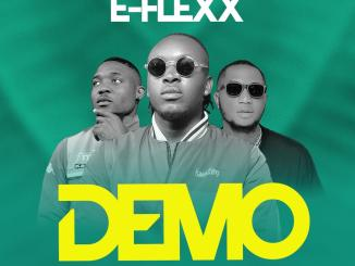 E-Flexx – Demo ft. Drosy & Yung Kumzy