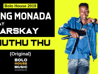 Download King Monada – ThuThuThu ft Marskay mp3 song download