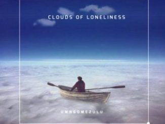 Download UMngomezulu – Clouds Of Loneliness Mp3 song Download