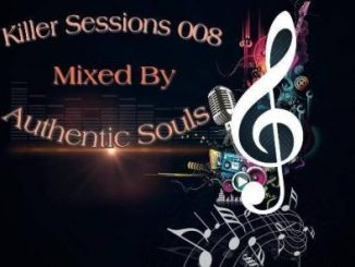 DOWNLOAD Authentic Souls – Killer Session 008 Mix MP3 SONG