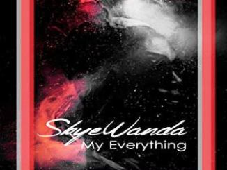 Download Skye Wanda My Everything Mp3 song Download
