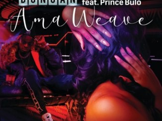 Duncan – AmaWeave ft. Prince Bulo mp3 music download