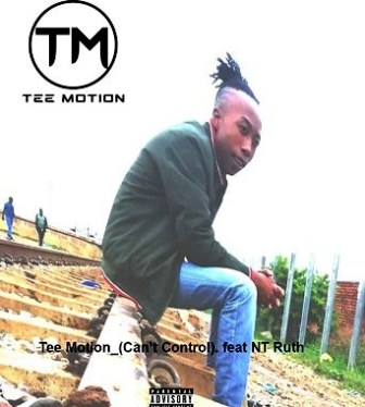 Tee Motion – Can't Control Ft. NT Ruth