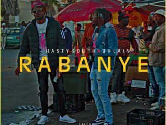 DOWNLOAD Hasty South Rabanye Ft. BHLAIN Mp3
