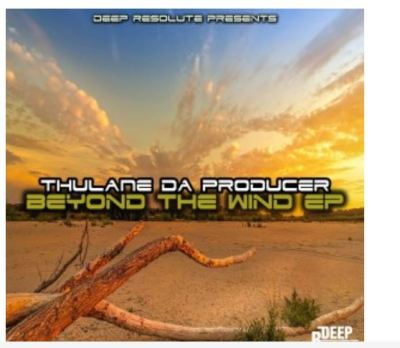 EP Thulane Da Producer – Beyond The Wind