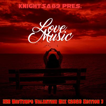 KnightSA89 – Valentine's Day (Hard Times, Love & Music)