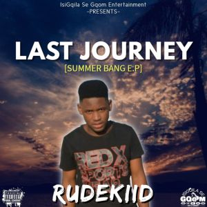 RUDEKIID – LAST JOURNEY (SUMMER BANG EP)