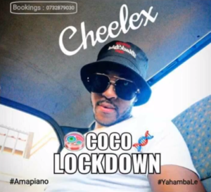 Cheelex – Coco Lockdown (Amapiano 2020)
