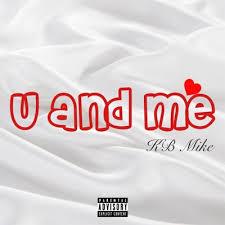 KB Mike – U and Me