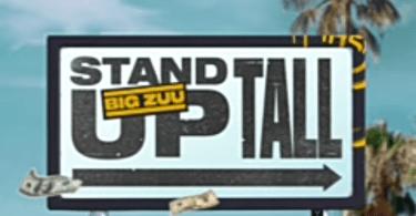 Big Zulu – Stand Up Tall Mp3 Download