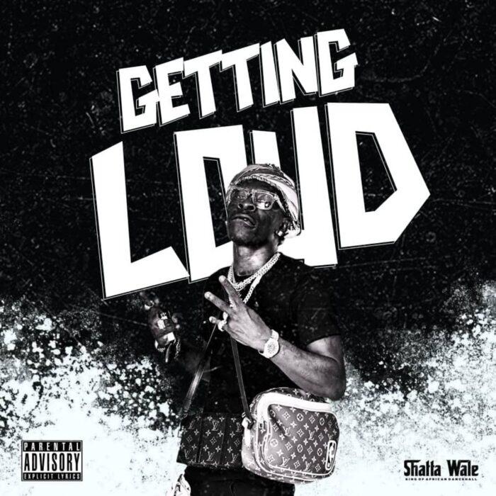 Shatta Wale – Getting Loud Mp3 Download