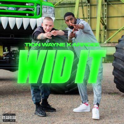 Download MP3: Tion Wayne ft. ArrDee – Wid It