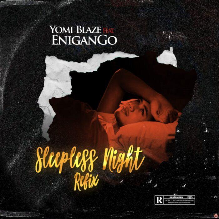 Download MP3: Yomi Blaze ft. Enigango – Sleepless Night