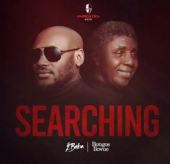 Download MP3: 2baba – Searching ft. Bongos Ikwue