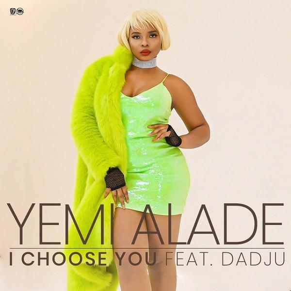 Download MP3: Yemi Alade – I Choose You ft. Dadju