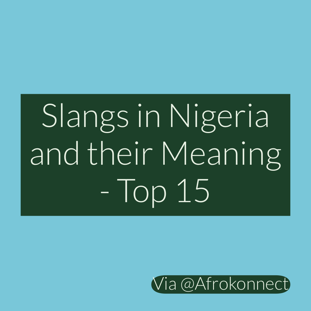 Slangs in Nigeria and their Meaning - Top 15