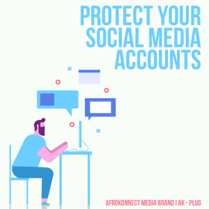 The Best Ways To Protect Your Social Media Accounts