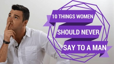 Photo of 10 Things You Should Never Say to a Guy