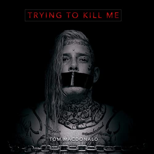 Tom MacDonald - Trying To Kill Me