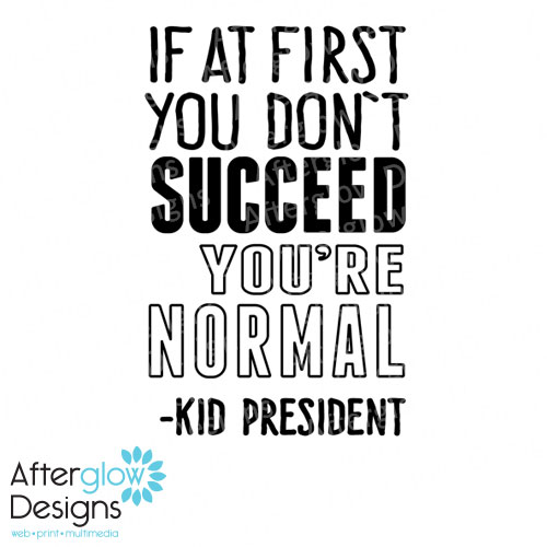If at first you don't succeed, you're normal