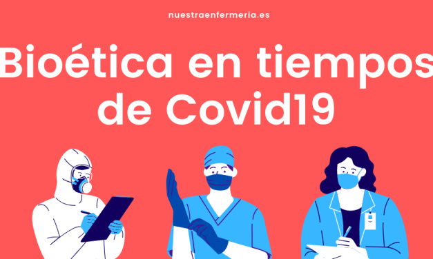 ¿QUÉ HA SUPUESTO LA PANDEMIA DEL COVID-19 PARA LA BIOÉTICA?