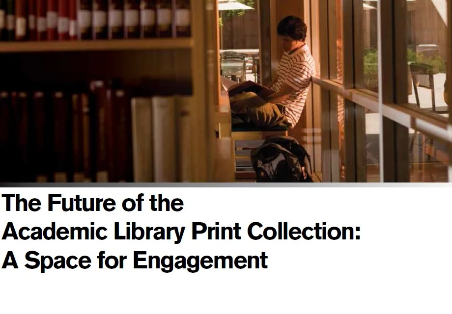 The Future of the Academic Library Print Collection: A Space for Engagement